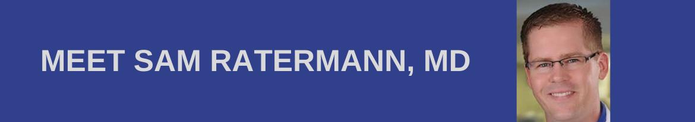 September Member Spotlight: Sam Ratermann, MD